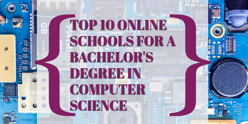 Top Ten Online Schools for a Bachelor's Degree in Computer Science